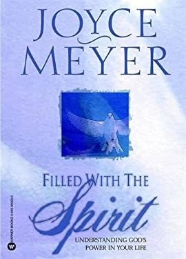 Filled with the Spirit: Understanding God's Power in Your Life 9780446691024