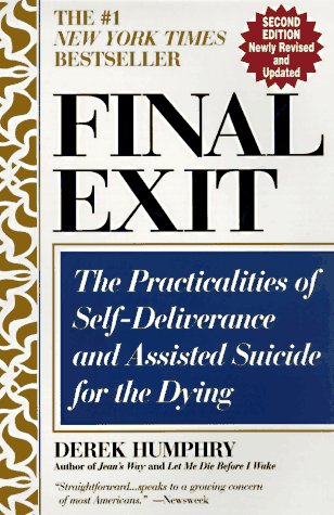Final Exit (Second Edition): The Practicalities of Self-Deliverance and Assisted Suicide for the Dying 9780440507857