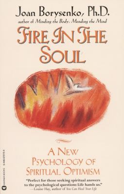 Fire in the Soul: A New Psychology of Spiritual Optimism 9780446670159