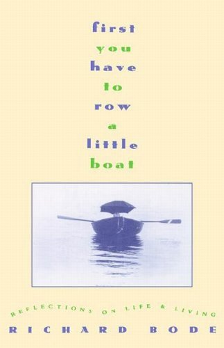 First You Have to Row a Little Boat: Reflections on Life & Living 9780446516815