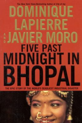 Five Past Midnight in Bhopal: The Epic Story of the World's Deadliest Industrial Disaster 9780446530880