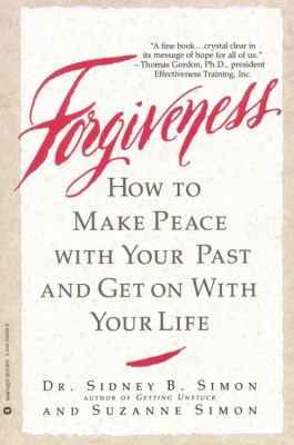 Forgiveness: How to Make Peace with Your Past and Get on with Your Life 9780446392594