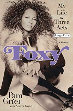 Foxy: My Life in Three Acts 9780446566841