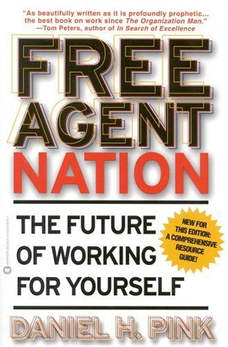Free Agent Nation: The Future of Working for Yourself 9780446678797