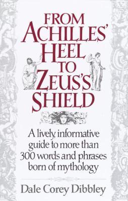 From Achilles' Heel to Zeus's Shield 9780449907351