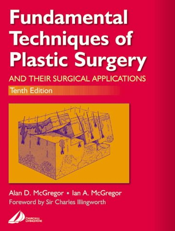 Fundamental Techniques of Plastic Surgery: And Their Surgical Applications 9780443063725