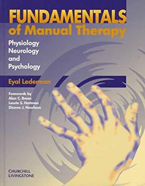 Fundamentals of Manual Therapy: Physiology, Neurology and Psychology 9780443052750