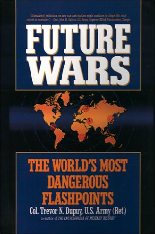 Future Wars: The World's Most Dangerous Flashpoints 9780446516709