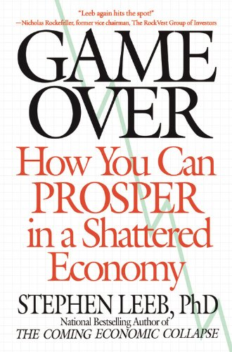 Game Over: How You Can Prosper in a Shattered Economy 9780446544818