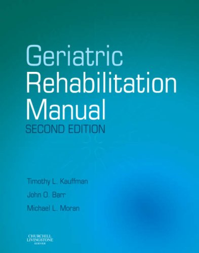 Geriatric Rehabilitation Manual 9780443102332