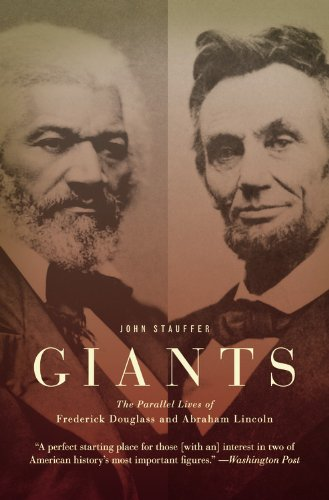 Giants: The Parallel Lives of Frederick Douglass and Abraham Lincoln 9780446698986