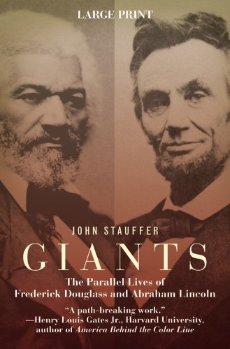 Giants: The Parallel Lives of Frederick Douglass & Abraham Lincoln 9780446541220