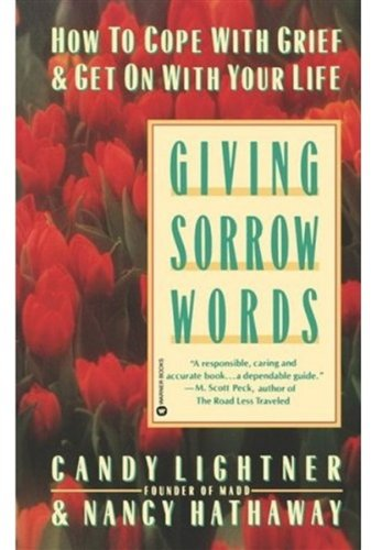 Giving Sorrow Words: How to Cope with Grief and Get on with Your Life 9780446392907