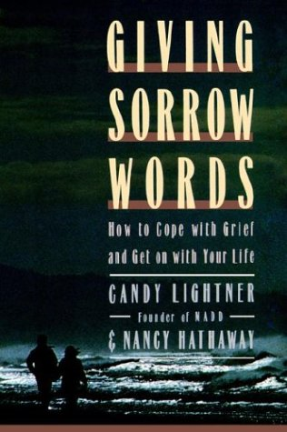 Giving Sorrow Words: How to Cope with Your Grief and Get on with Your Life 9780446515092