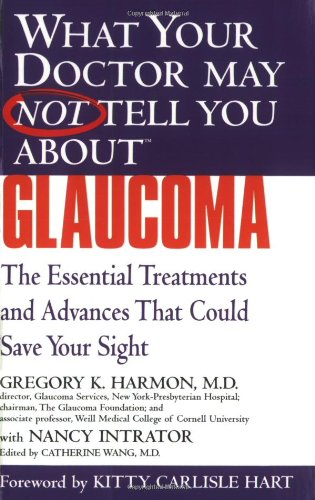 Glaucoma: The Essential Treatments and Advances That Could Save Your Sight 9780446690621