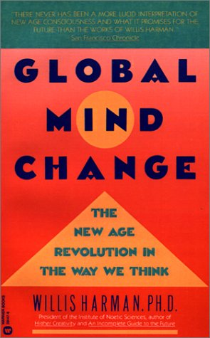 Global Mind Change: The New Age Revolution in the Way We Think 9780446391474