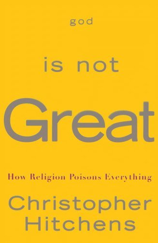 God Is Not Great: How Religion Poisons Everything 9780446579803