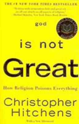 God Is Not Great: How Religion Poisons Everything 9780446697965