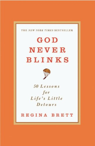 God Never Blinks: 50 Lessons for Life's Little Detours 9780446556514