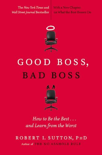 Good Boss, Bad Boss: How to Be the Best... and Learn from the Worst 9780446556071