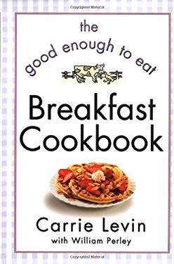 Good Enough to Eat Breakfast Cookbook 9780446528269