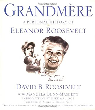 Grandmere: A Personal History of Eleanor Roosevelt 9780446527347
