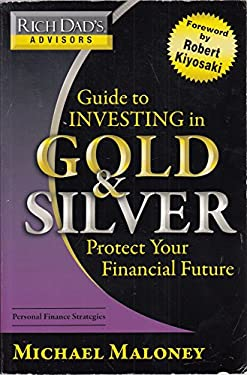 Guide to Investing in Gold and Silver: Everything You Need to Know to Profit from Precious Metals Now 9780446510998
