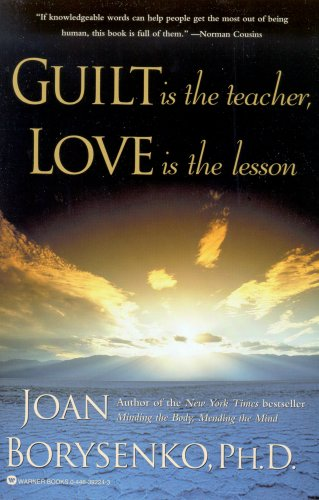 Guilt Is the Teacher, Love Is the Lesson 9780446392242