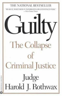Guilty: The Collapse of Criminal Justice 9780446673044