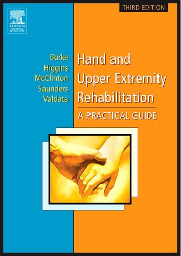 Hand and Upper Extremity Rehabilitation: A Practical Guide 9780443066634