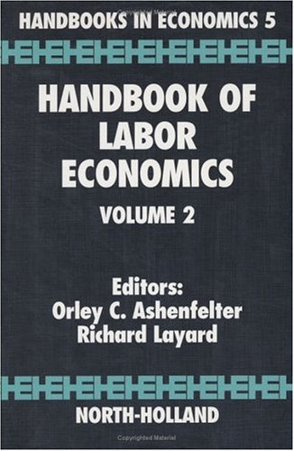 Handbook of Labor Economics, Volume 2 9780444878571