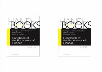 Handbook of the Economics of Finance Set: Volumes 2a & 2b: Corporate Finance and Asset Pricing 9780444594167