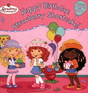 Happy Birthday, Strawberry Shortcake! [With StickersWith Postcards] - Kempf, Molly / Huxtable, Tonja / Huxtable, John