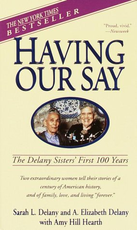 Having Our Say: The Delany Sisters' First 100 Years 9780440220428