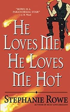 He Loves Me, He Loves Me Hot 9780446619011