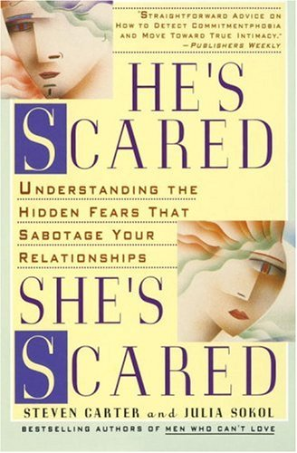 He's Scared, She's Scared: Understanding the Hidden Fears That Sabotage Your Relationships 9780440506256
