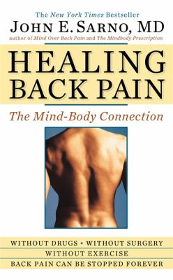 Healing Back Pain: The Mind-Body Connection 9780446557689