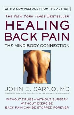 Healing Back Pain: The Mind-Body Connection 9780446392303