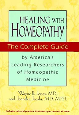 Healing with Homeopathy: The Complete Guide 9780446518697
