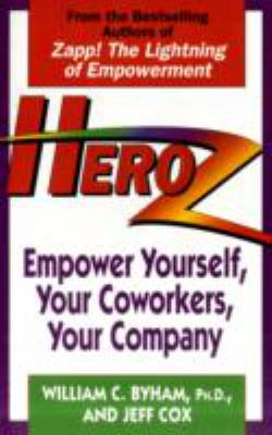 Heroz: Empower Yourself, Your Coworkers, Your Company 9780449909584