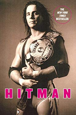 Hitman: My Real Life in the Cartoon World of Wrestling 9780446545280