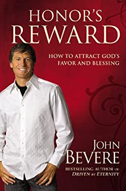 Honor's Reward: How to Attract God's Favor and Blessing 9780446578837