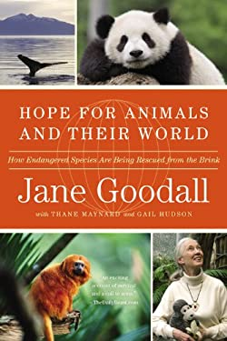 Hope for Animals and Their World: How Endangered Species Are Being Rescued from the Brink 9780446581783