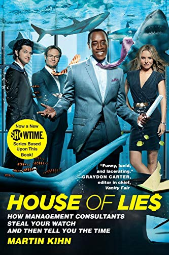 House of Lies: How Management Consultants Steal Your Watch and Then Tell You the Time 9780446696388