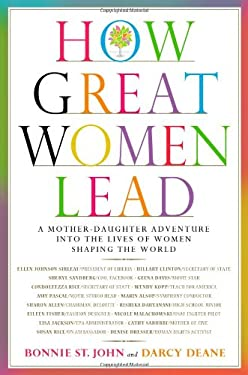 How Great Women Lead: A Mother-Daughter Adventure Into the Lives of Women Shaping the World 9780446579278