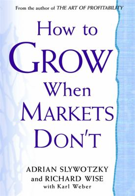 How to Grow When Markets Don't 9780446692700