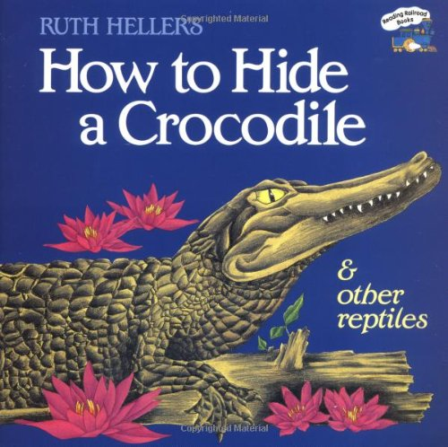 How to Hide a Crocodile and Other Reptiles 9780448402154
