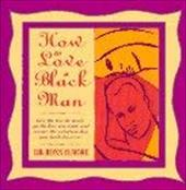 How to Love a Black Man 1432122