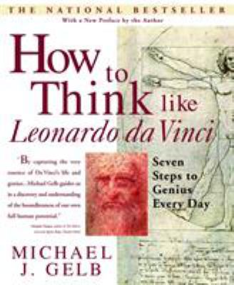 How to Think Like Leonardo Da Vinci: Seven Steps to Genius Every Day 9780440508274