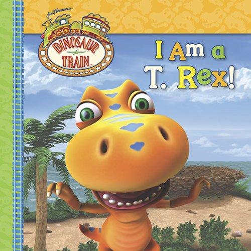 I Am A T. Rex! 9780448454436